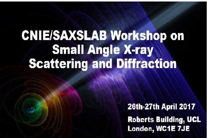 CNIE featured SAXS Workshops at UCL on 26-28 April